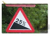Road Sign Warning Of A 25 Percent Incline. Carry-all Pouch