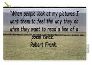 Robert Frank Quote Carry-all Pouch