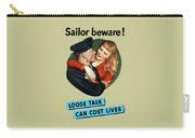 Sailor Beware - Loose Talk Can Cost Lives Carry-all Pouch