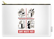 Save Waste Fats - Ww2  Carry-all Pouch