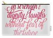 She Is Clothed Proverbs 31 25 Carry-all Pouch