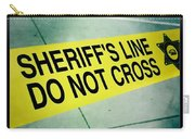 Sheriff's Line - Do Not Cross Carry-all Pouch