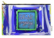 Shine Anyway Carry-all Pouch