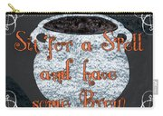 Sit For A Spell Carry-all Pouch