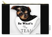 So What's The Tea? Carry-all Pouch