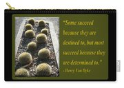 Some Succeed Because They Are Destined To Carry-all Pouch