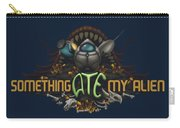 Something Ate My Alien #2 Carry-all Pouch