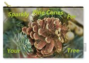 Sparkly Pine Cones For Your Tree  Carry-all Pouch