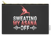 Sweating My Asana Off Carry-all Pouch