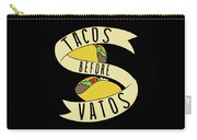 Tacos Before Vatos Carry-all Pouch