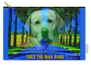 Take The High Road Carry-all Pouch by Kathy Tarochione