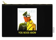 Talk Less You Never Know Carry-all Pouch