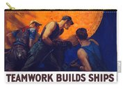 Teamwork Builds Ships Carry-all Pouch by War Is Hell Store