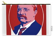Teddy Roosevelt - Our President  Carry-all Pouch