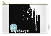Text Art Be Awesome - Splashes Carry-all Pouch