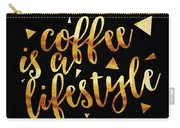 Text Art Coffee Is A Lifestyle - Golden And Black Carry-all Pouch