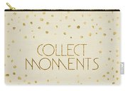 Text Art Collect Moments - Glittering Gold Carry-all Pouch
