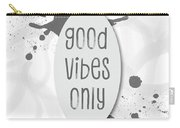 Text Art Good Vibes Only - Grey Carry-all Pouch