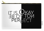 Text Art It Is Okay Not To Be Perfect Carry-all Pouch