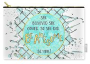 Text Art She Believed - Cyan White - Splashes Carry-all Pouch
