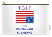 Tgif  Government Is Failing Carry-all Pouch