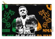 Th Notorious Conor Mcgregor Inspired Design If One Of Us Goes To War We All Go To War Carry-all Pouch