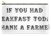 Thank A Farmer Carry-all Pouch