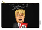 The Bible Of Trump Carry-all Pouch
