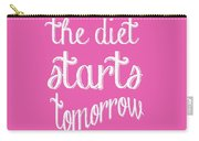 The Diet Starts Tomorrow Tee Carry-all Pouch