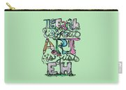 The Earth Without Art Is Just Eh Carry-all Pouch