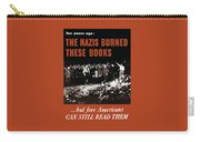 The Nazis Burned These Books Carry-all Pouch by War Is Hell Store
