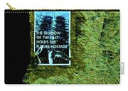 The Shadow Of The Past Holds The Future Hostage Carry-all Pouch