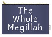 The Whole Megillah Navy And White- Art By Linda Woods Carry-all Pouch