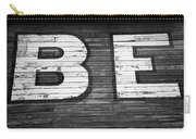 The Word Be Painted On The Side Of Old Building Carry-all Pouch