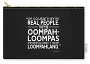 Theyre Oompa Loompas Carry-all Pouch