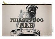 Thirsty Dog Ale Carry-all Pouch