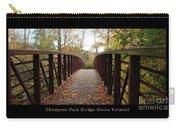 Thompson Park Bridge Stowe Vermont Poster Carry-all Pouch
