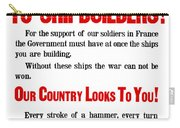To Shipbuilders - Our Country Looks To You  Carry-all Pouch