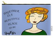 Together Is A Beautiful Place To Be Carry-all Pouch