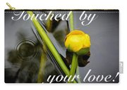 Touched By Your Love Carry-all Pouch