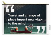 Travel Imparts New Vigor Carry-all Pouch