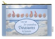 Treasures In Heaven Carry-all Pouch