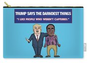 Trump Says The Darndest Things Carry-all Pouch