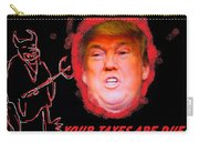 Trumps Taxes Carry-all Pouch