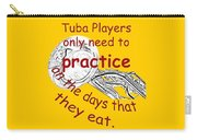 Tubas Practice When They Eat Carry-all Pouch