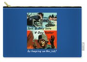 Turn D-day Into V-day Faster  Carry-all Pouch