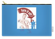 Water - Turn It Off Carry-all Pouch