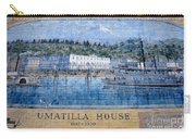 Umatilla House 1857 - 1930 Carry-all Pouch