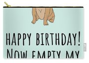 Veterinarian Birthday Card - Veterinary Greeting Card - Empty My Anal Glands - Pug Birthday Card Carry-all Pouch