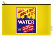 War Industry Needs Water - Wpa Carry-all Pouch